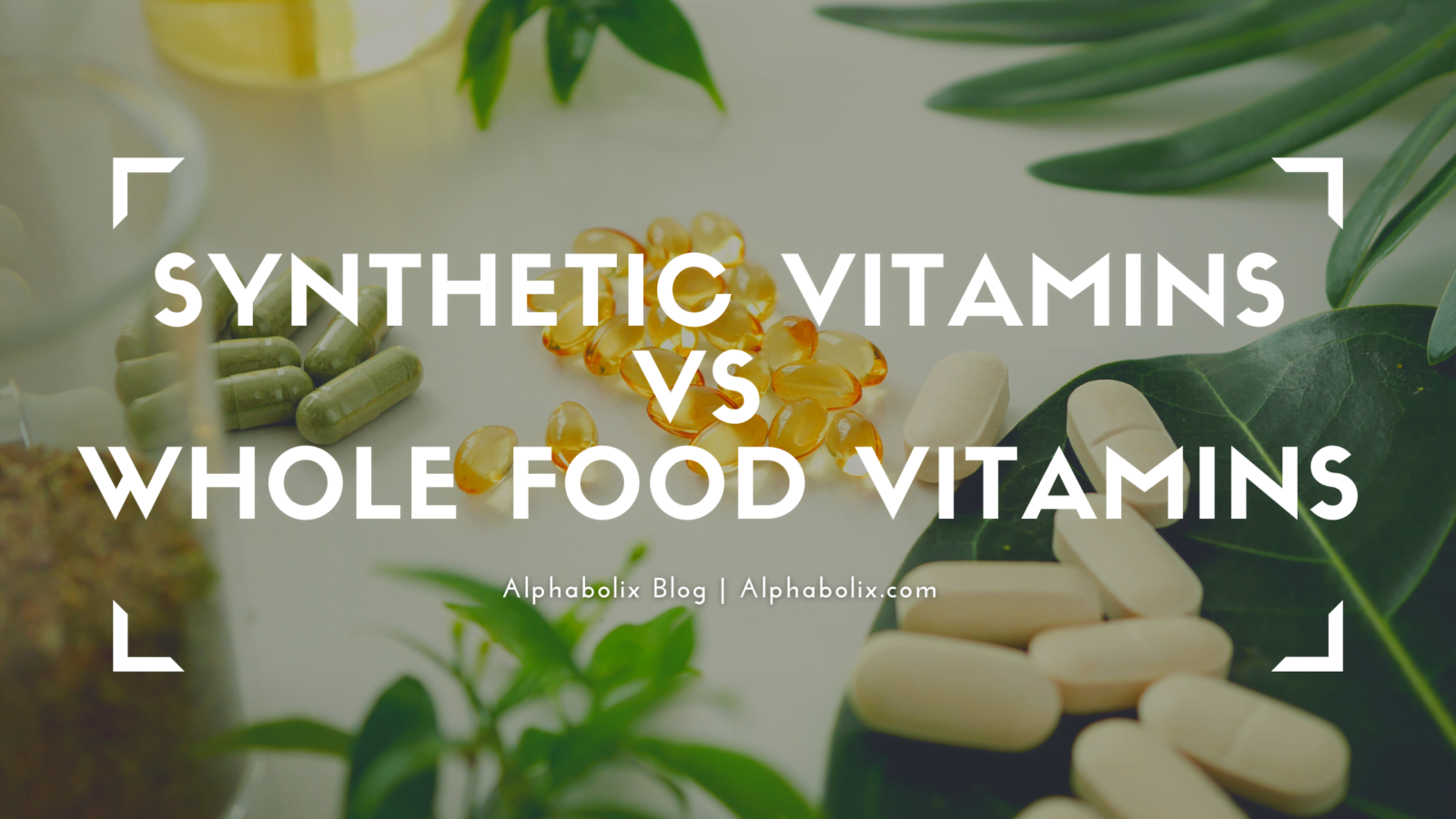 Synthetic Vitamins VS Whole Food Vitamins