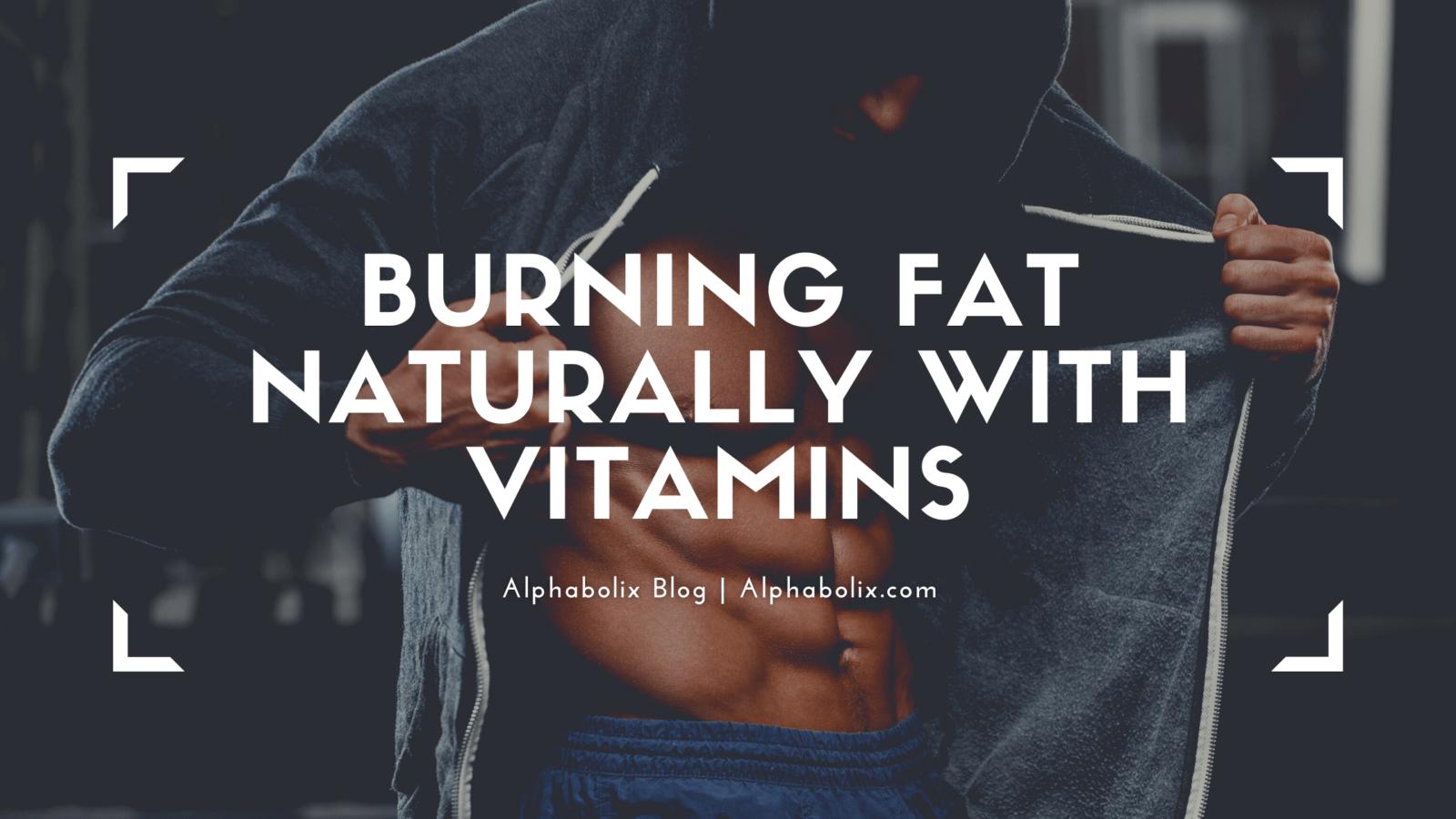 Burning Fat Naturally With Vitamins